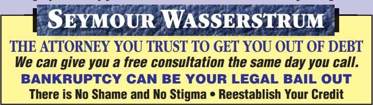 SEYMOUR WASSERSTRUM THE ATTORNEY YOU TRUST TO GET YOU OUT OF DEBT We can give