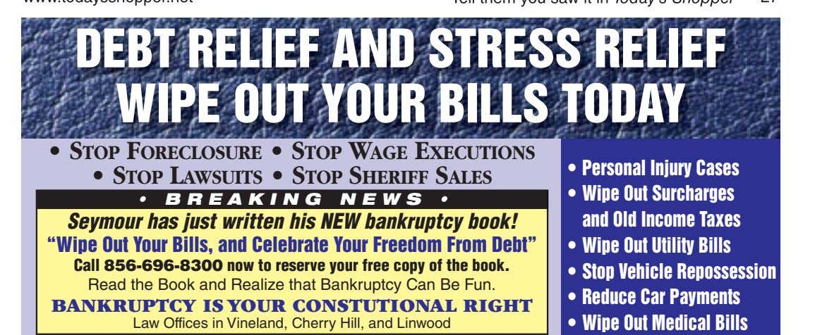 DEBT RELIEF AND STRESS RELIEF WIPE OUT YOUR BILLS TODAY • STOP FORECLOSURE • STOP
