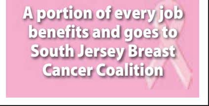 at 856-256-7800 www.meinharts.com A portion of every job benefits and goes to South Jersey Breast Cancer