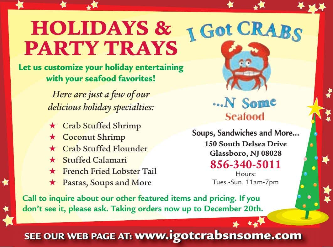 HOLIDAYS & PARTY TRAYS Let us customize your holiday entertaining with your seafood favorites! Here
