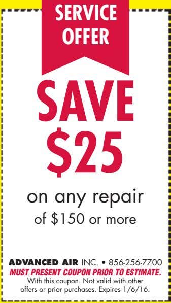 SERVICE OFFER SAVE $25 on any repair of $150 or more ADVANCED AIR INC. •
