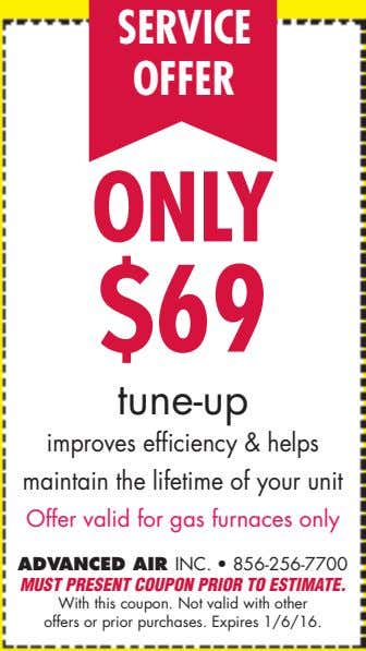 SERVICE OFFER ONLY $69 tune-up improves efficiency & helps maintain the lifetime of your unit