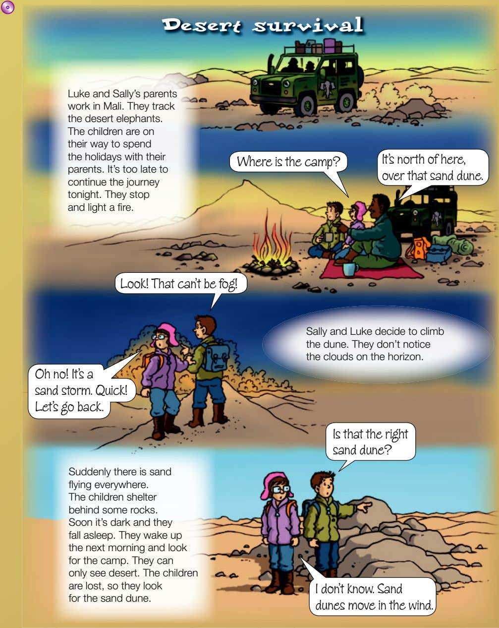 Desert survival Luke and Sally's parents work in Mali. They track the desert elephants. The