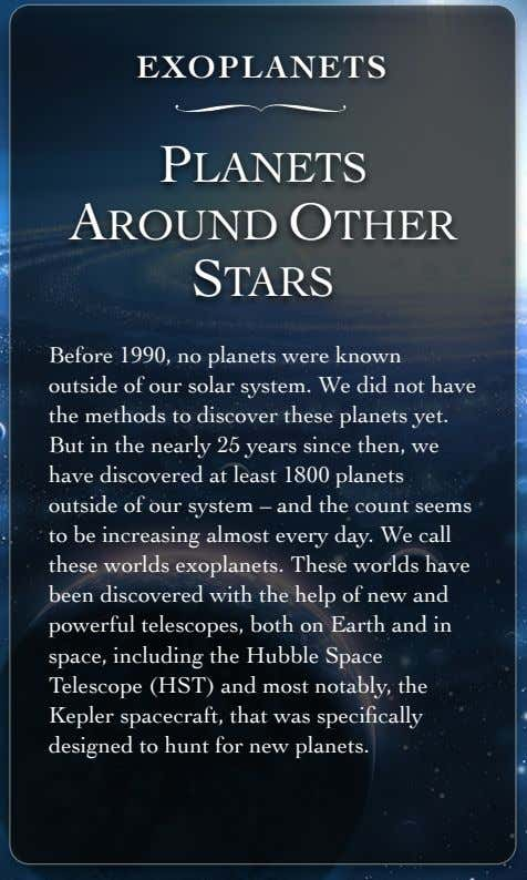 EXOPLANETS ∏ PLANETS AROUND OTHER STARS Before 1990, no planets were known outside of our solar