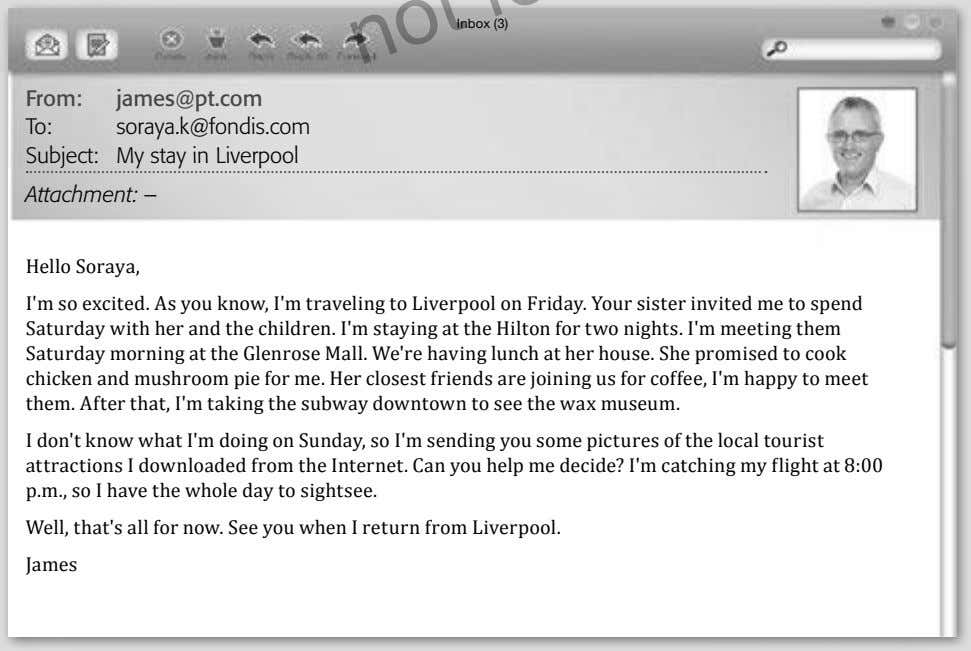 Inbox (3) From: To: Subject: james@pt.com soraya.k@fondis.com My stay in Liverpool Attachment: – Hello Soraya,