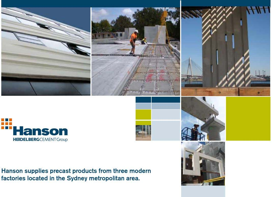 Hanson supplies precast products from three modern factories located in the Sydney metropolitan area.