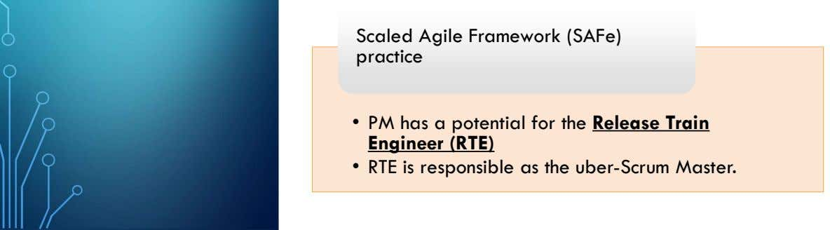 Scaled Agile Framework (SAFe) Scaled Agile Framework (SAFe) practice practice • PM has a potential