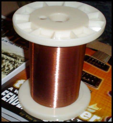 wire with a braided, or teflon shield. The picture below is a rather large spool of