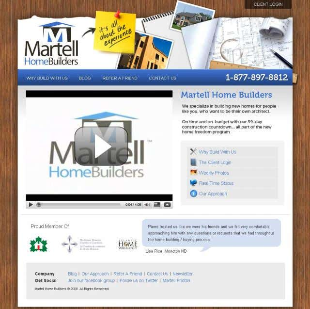 Toolkit Blog Facebook fan page YouTube Videos Twitter stream SmugMug photos* Martell Home Builders