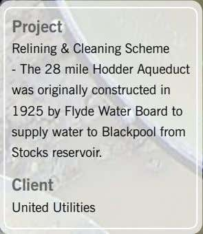 Project Relining & Cleaning Scheme - The 28 mile hodder aqueduct was originally constructed in