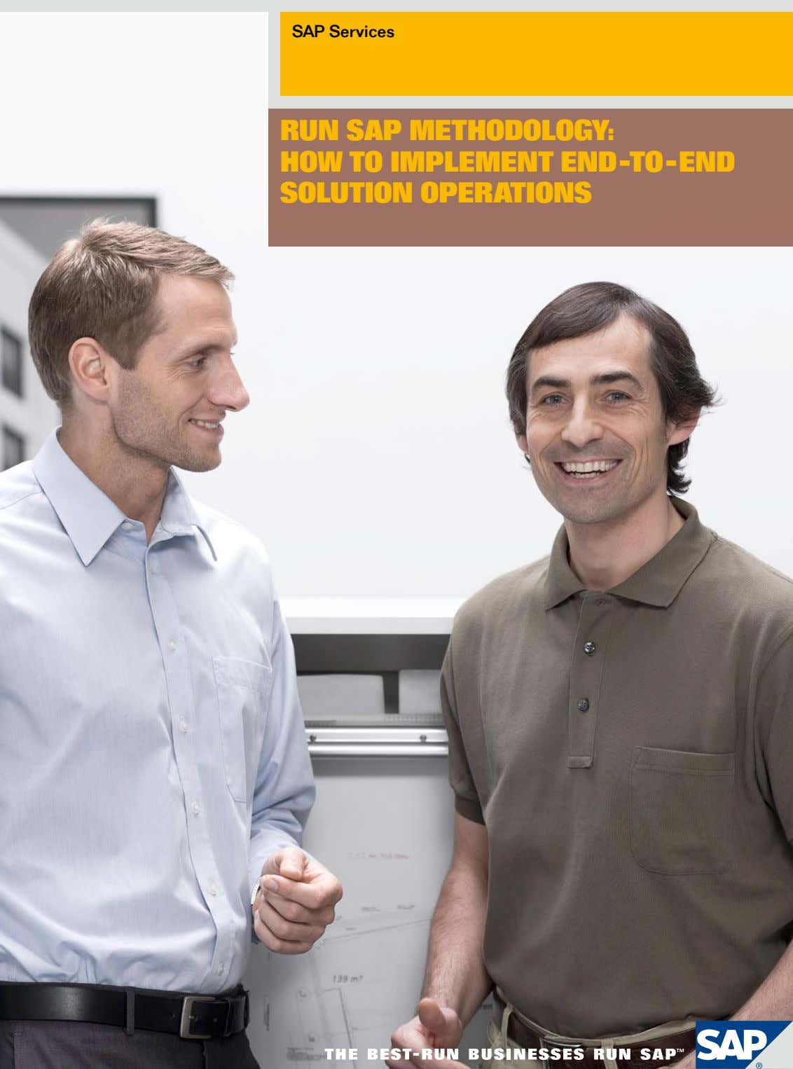 SAP Services Run SAP Methodology: how to IMPleMent end-to-end SolutIon oPeRAtIonS