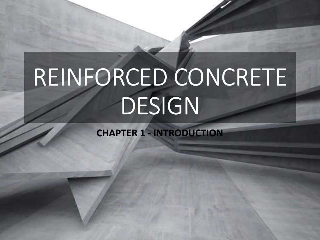 REINFORCED CONCRETE DESIGN CHAPTER 1 - INTRODUCTION