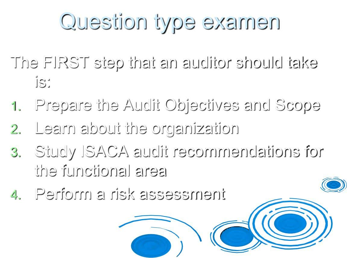 Question type examen The FIRST step that an auditor should take is: 1. Prepare the Audit
