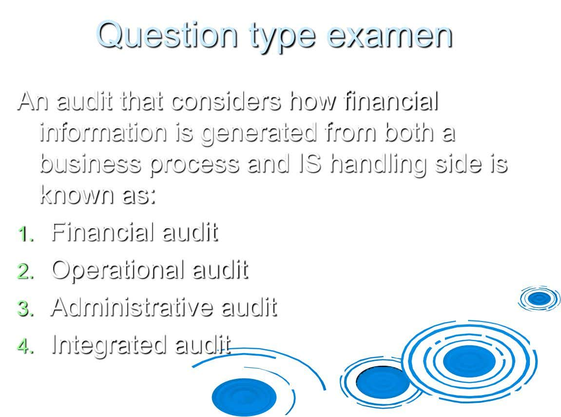 Question type examen An audit that considers how financial information is generated from both a business