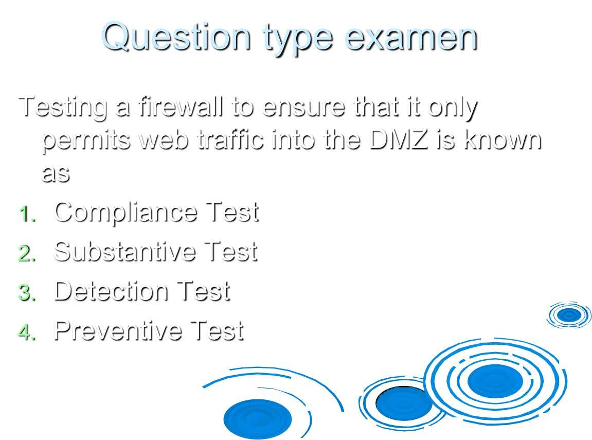 Question type examen Testing a firewall to ensure that it only permits web traffic into the