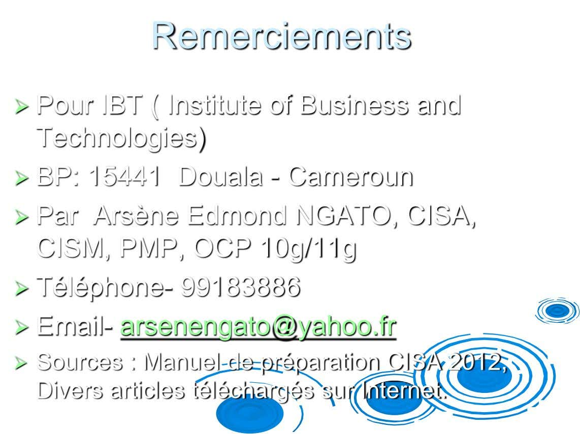 Remerciements  Pour IBT ( Institute of Business and Technologies)  BP: 15441 Douala - Cameroun