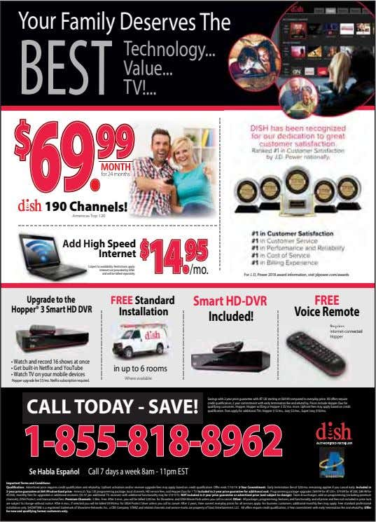 Your Family DeservesThe BEST Technology Value TV! 190 Channels! Americas Top 120 Add High Speed
