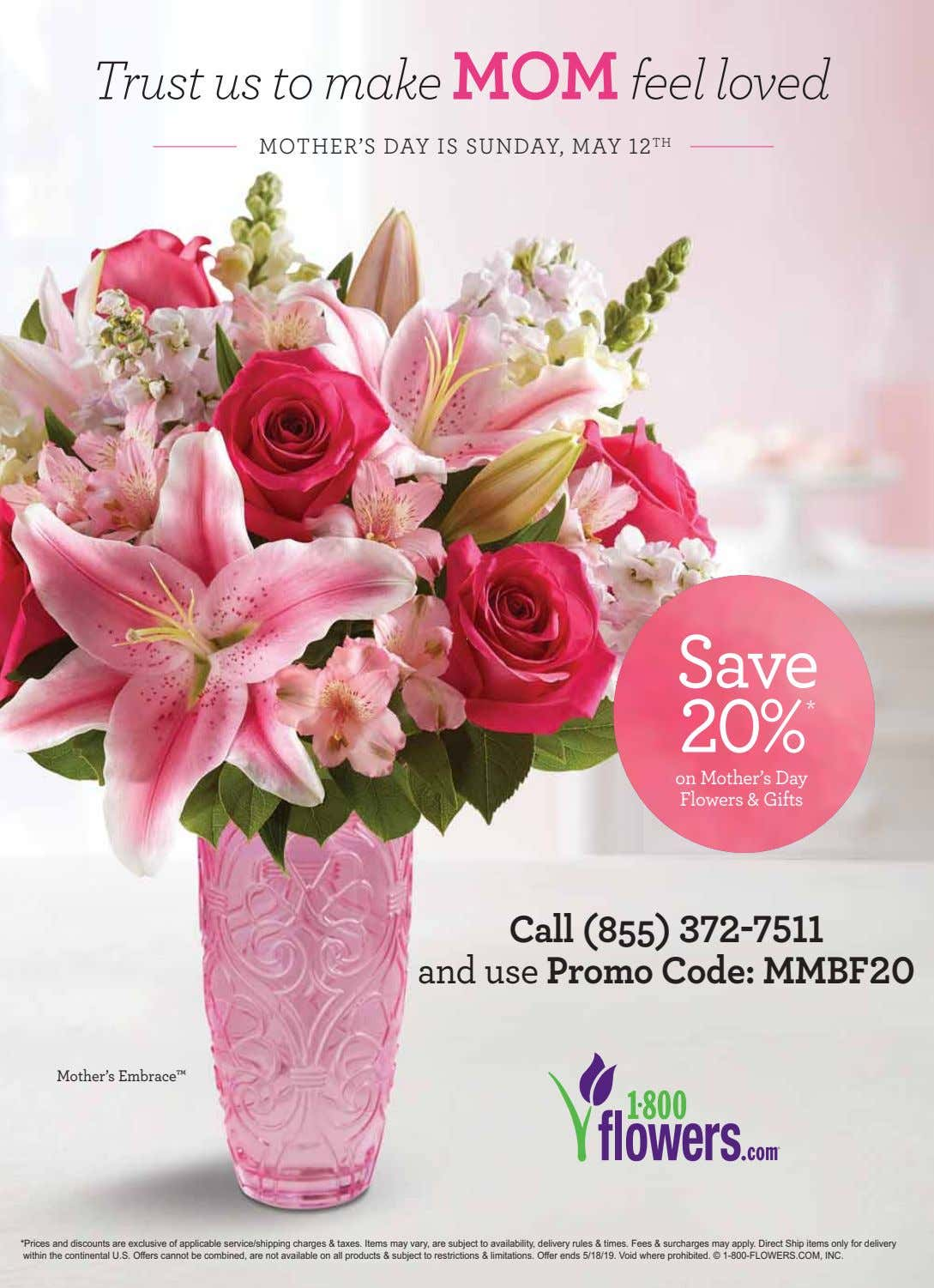 MOTHER'S DAY IS SUNDAY, MAY 12 TH Save 20% * on Mother's Day Flowers &