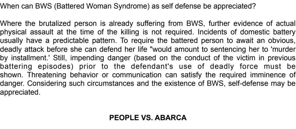 ! When can BWS (Battered Woman Syndrome) as self defense be appreciated? ! Where the