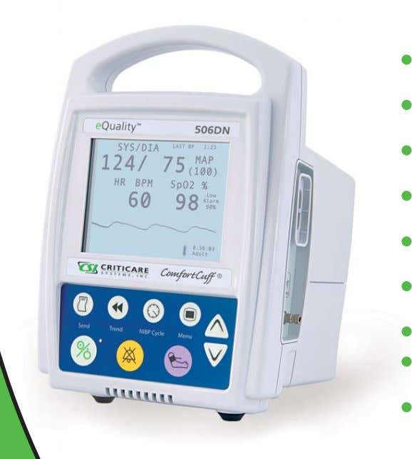 vital signs monitoring in one affordable patient monitor. Features Proprietary ComfortCuff ® NIBP measures on