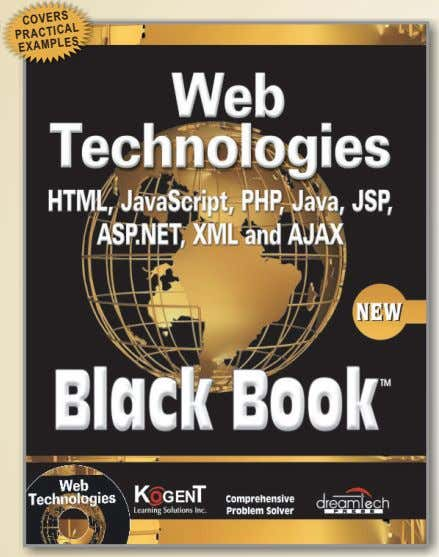 COVERS Web Technologies Black Book PRACTICAL EXAMPLES ISBN: 978-81-7722-997-4 | Pages: 1384 Price: Rs. 699/- |