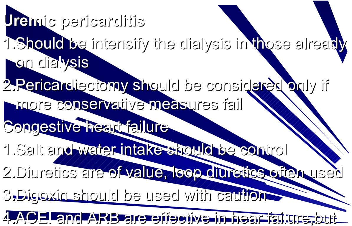 Ure mic pericarditis Ure m ic pericarditis 1.Sho u ld be intensify the d ialysis in