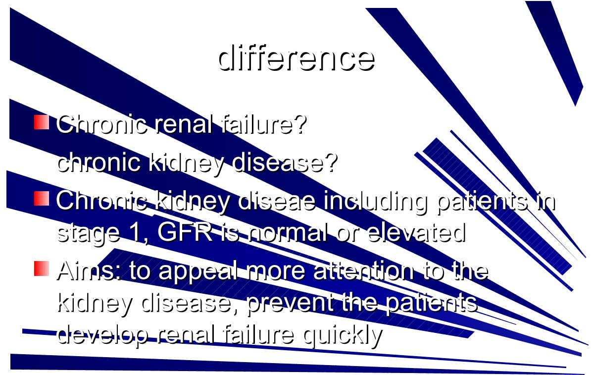 difference difference CChronic re nal failure? hronic re nal failure? c h ro nic k i