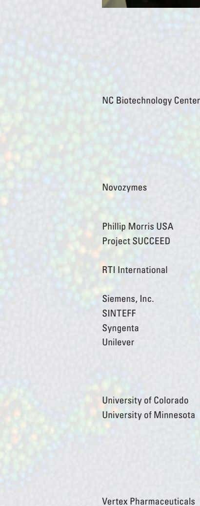 NC Biotechnology Center Novozymes Phillip Morris USA Project SUCCEED RTI International Siemens, Inc. SINTEFF