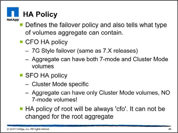 The HA policy determines the takeover and giveback behavior and is set to either CFO or