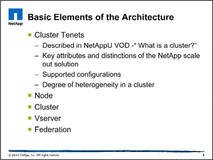 "The direct link to ""What is a cluster"" VOD is available at : http://netappenged.vportal.net/?auid=1000 © 2011"