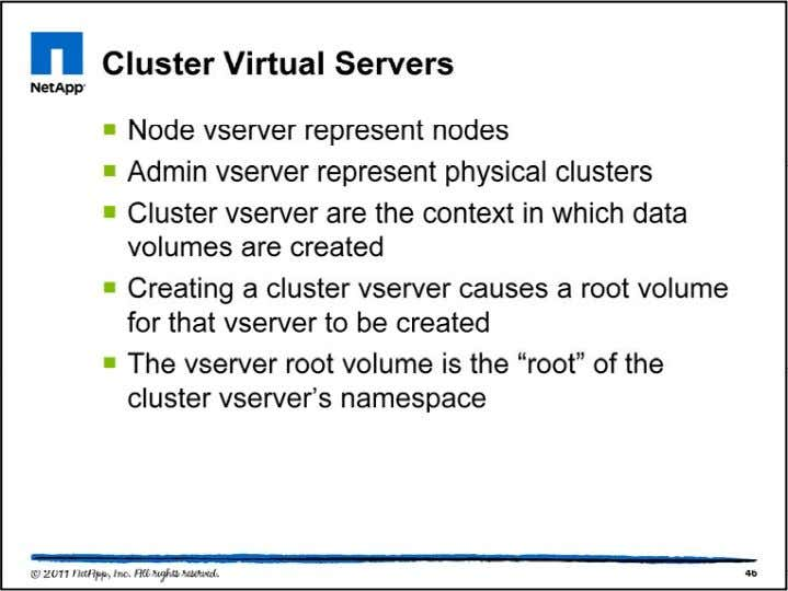 Cluster virtual servers are integral part of the cluster arch itecture and the means for achi