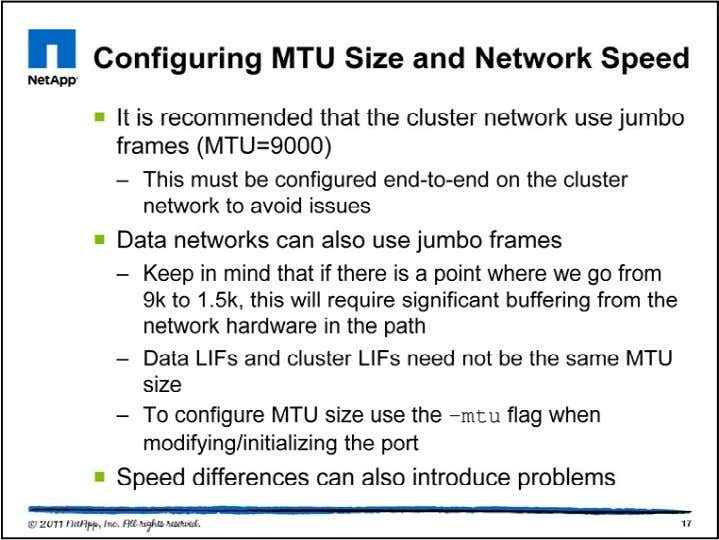 Using 9000 MTU on the cluster network is highly recomme nded, for performance and reliability reasons.