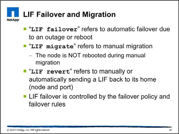 Why migrate a LIF? It may be needed for troubleshooting a faulty port, or perhaps to