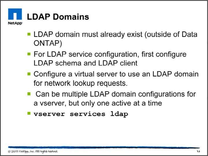 The LDAP domain is not created within a Data ONTAP cluste r. It must already exist,
