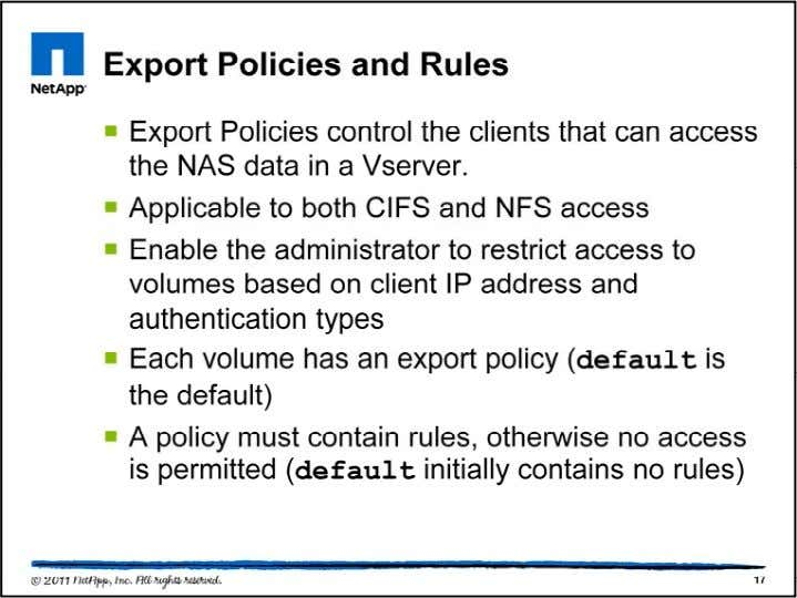 Each volume will have an export policy associated with it. Each policy can have rules that
