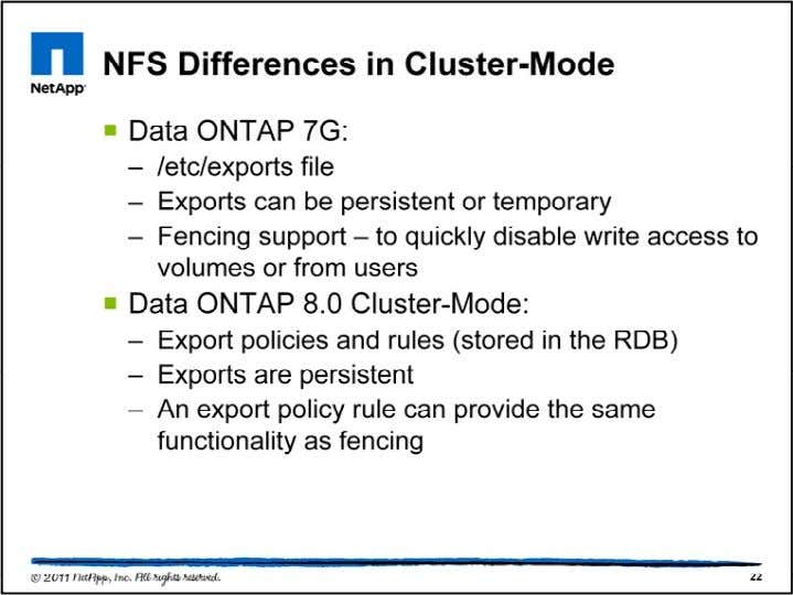 If you're familiar with NFS in Data ONTAP 7G (or on UNIX NFS servers), then you'll