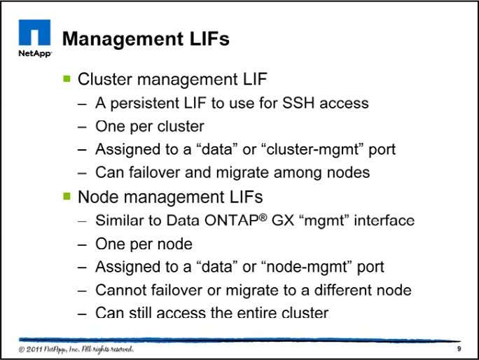 Data ONTAP GX had one management virtual interface on eac h node. Cluster-Mode still has that