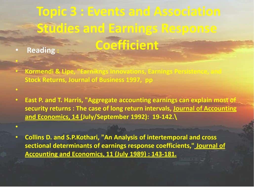 Topic 3 : Events and Association Studies and Earnings Response Coefficient • Reading : •