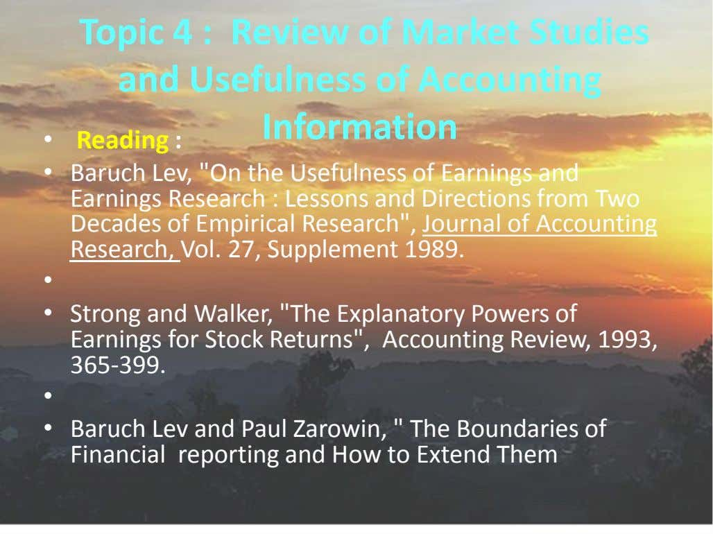 Topic 4 : Review of Market Studies and Usefulness of Accounting Information • Reading :
