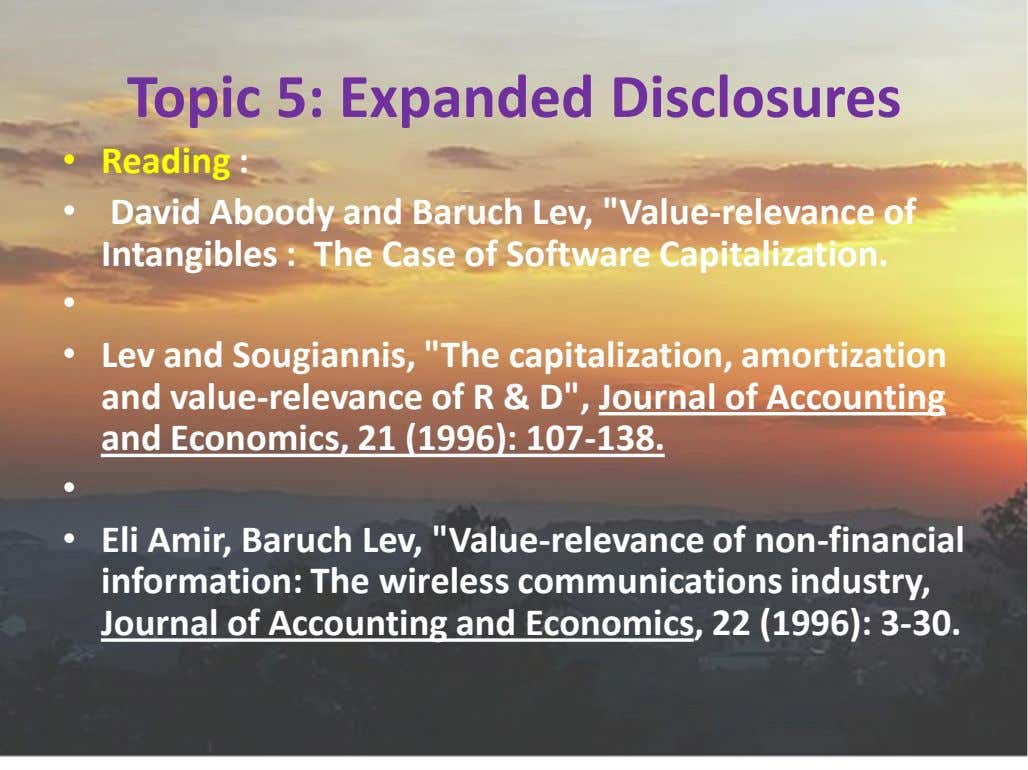 "Topic 5: Expanded Disclosures • Reading : • David Aboody and Baruch Lev, ""Value-relevance of"