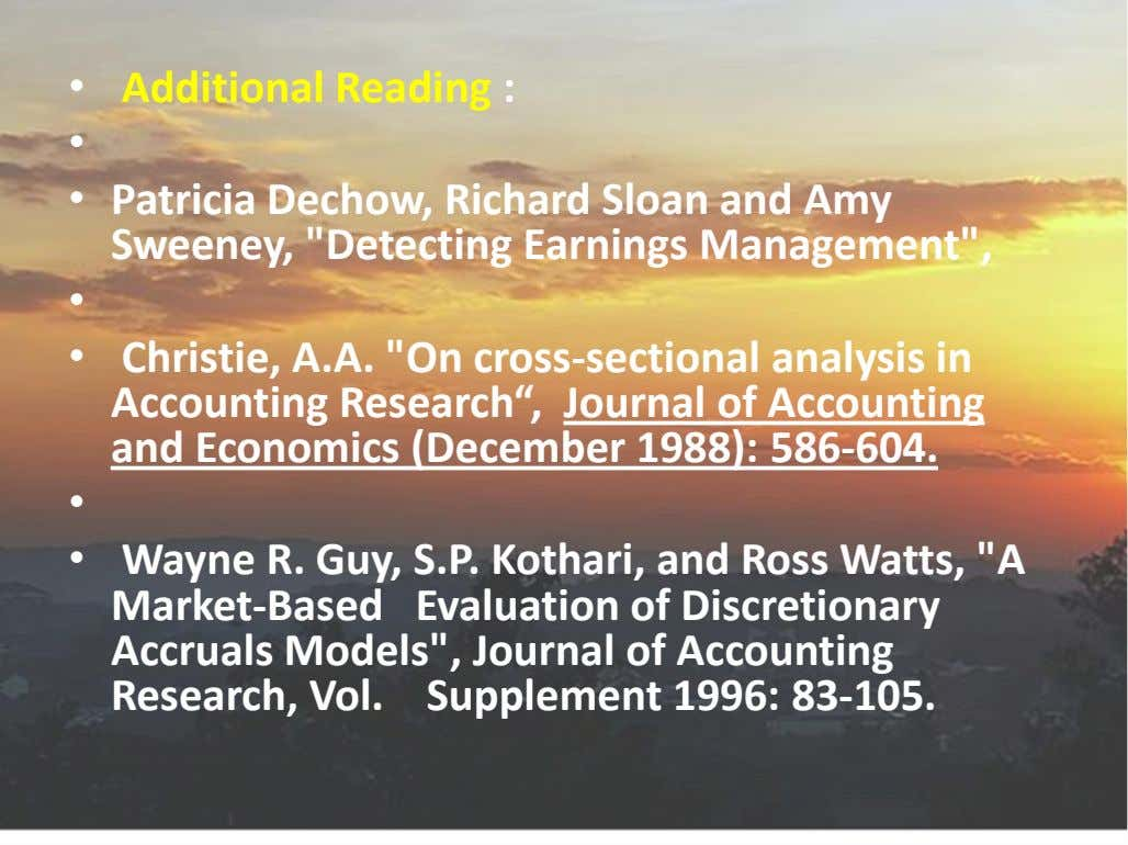 "• Additional Reading : • • Patricia Dechow, Richard Sloan and Amy Sweeney, ""Detecting Earnings"