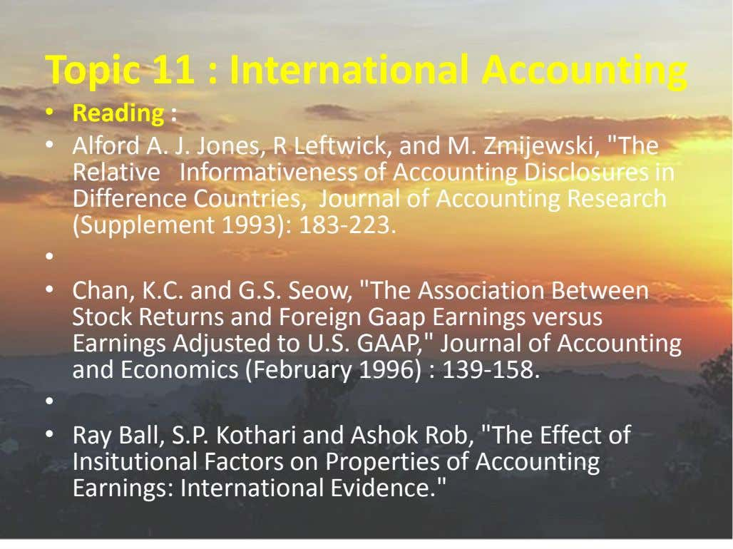 Topic 11 : International Accounting • Reading : • Alford A. J. Jones, R Leftwick,