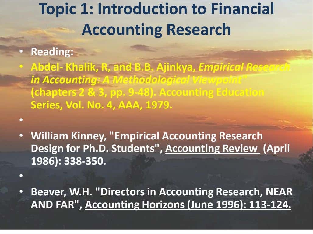 Topic 1: Introduction to Financial Accounting Research • Reading: • Abdel- Khalik, R, and B.B.