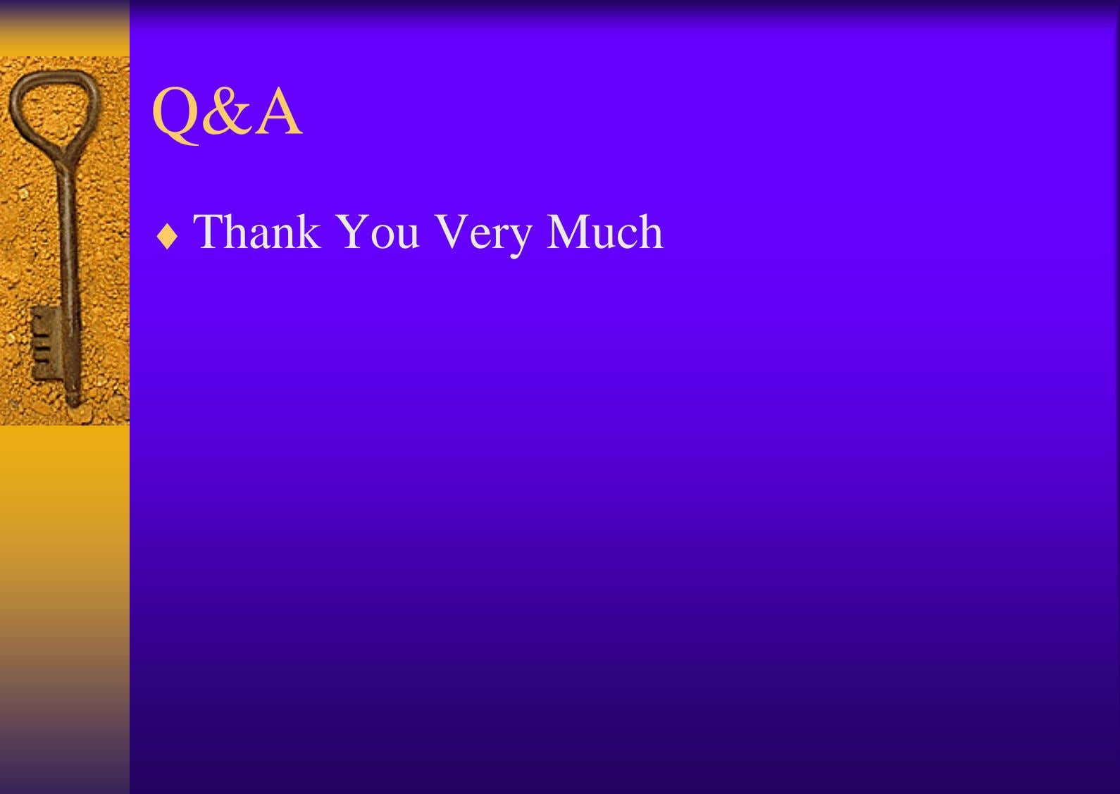 Q&A ♦ Thank You Very Much