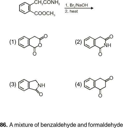 (1) (2) (3) (4) 86. A mixture of benzaldehyde and formaldehyde