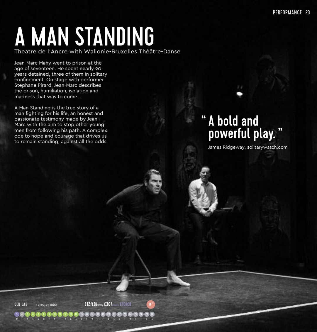 PERFORMANCE 23 A MAN STANDING Theatre de l'Ancre with Wallonie-Bruxelles Theatre-Danse ´ˆ Jean-Marc Mahy went