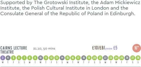Supported by The Grotowski Institute, the Adam Mickiewicz Institute, the Polish Cultural Institute in London