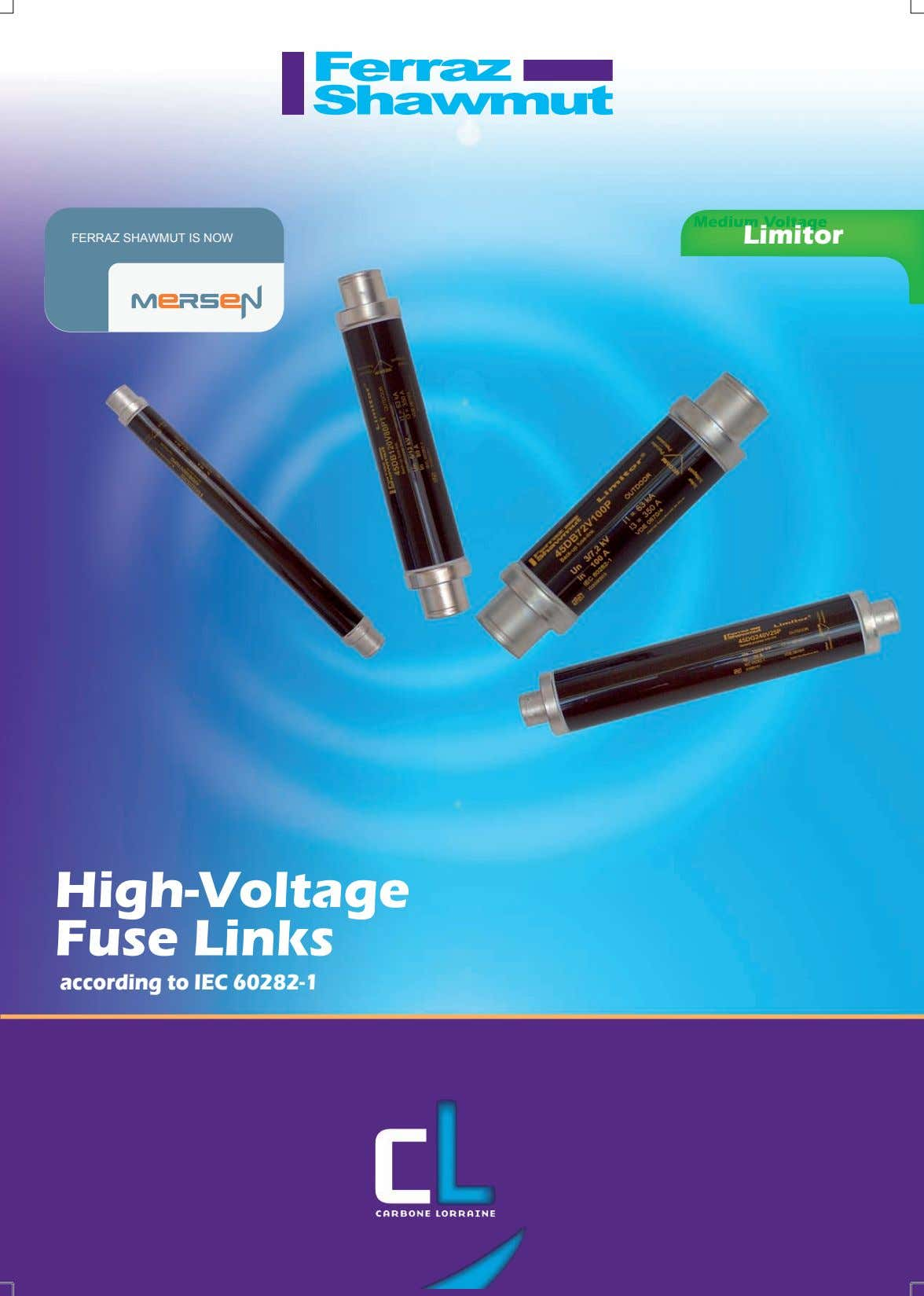 Limitor FERRAZ SHAWMUT IS NOW High-Voltage Fuse Links according to IEC 60282-1