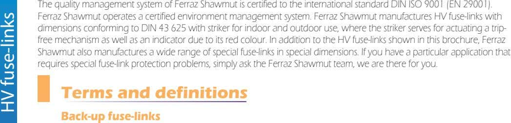 The quality management system of Ferraz Shawmut is certified to the international standard DIN ISO