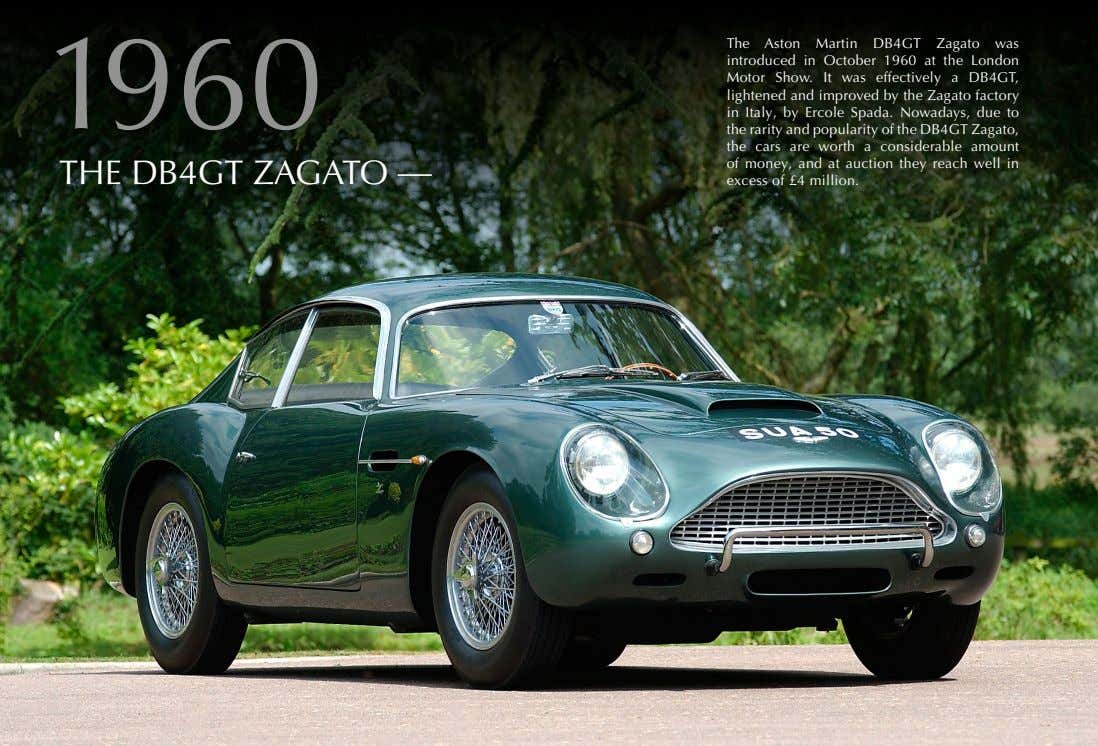 1960 THE DB4GT ZAGATO — The Aston Martin DB4GT Zagato was introduced in October 1960